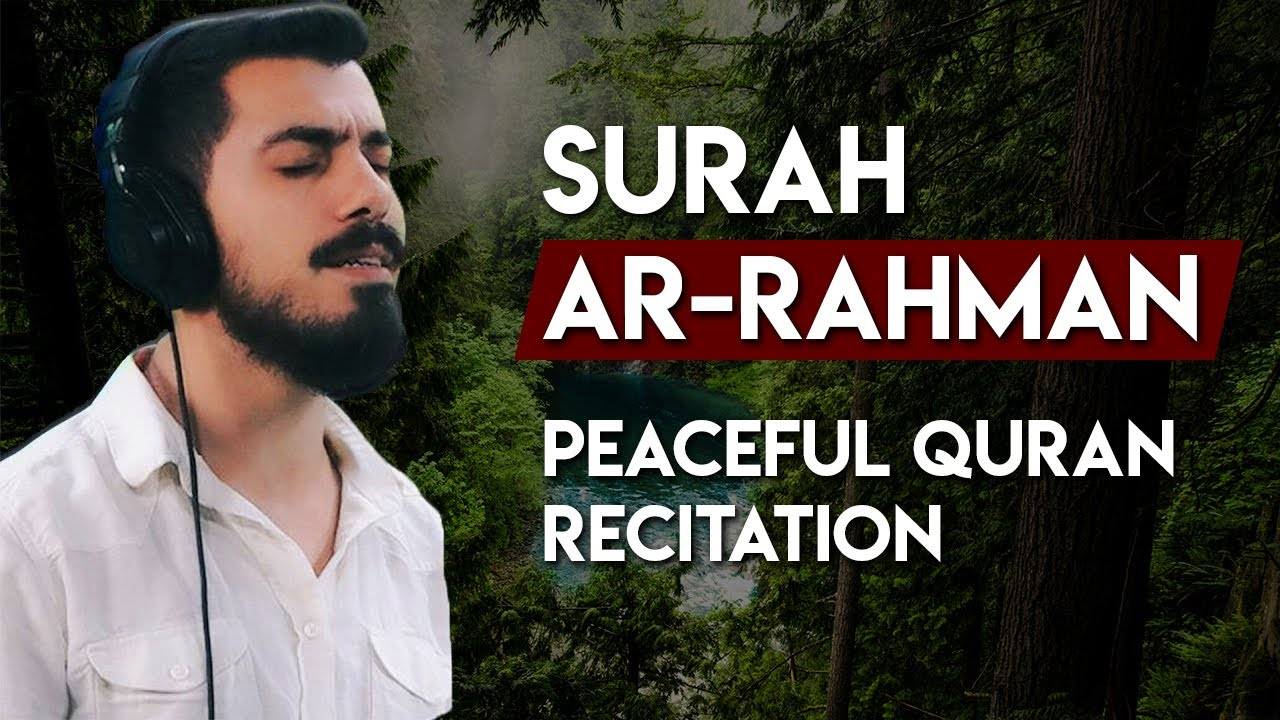 Peaceful Quran Recitation | Surah Ar-Rahman