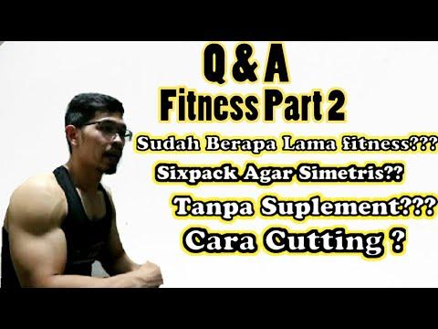 Q&A PART 2|CARA CUTTING? FITNESS TANPA SUPLEMENT? HOME WORKOUT BISA BENTUK OTOT??