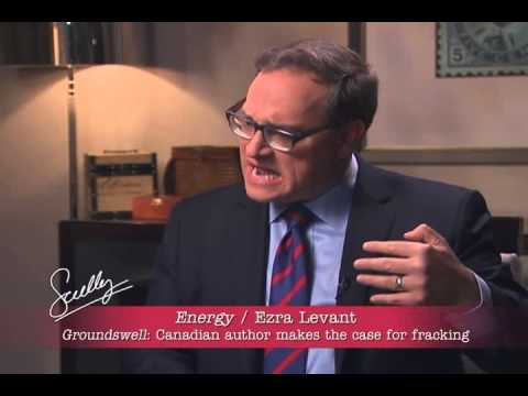 Energy Series E6- The Practical and Ethical Case for Fracking with Ezra Levant