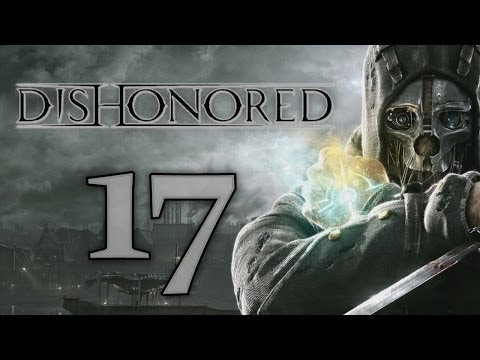 Dishonored - 17 - Time for a Party!