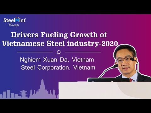 Drivers fueling growth of Vietnamese Steel Industry-2020 By Mr. Nghiem Xuan Da