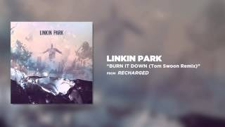 Скачать Burn It Down Tom Swoon Remix Linkin Park Recharged