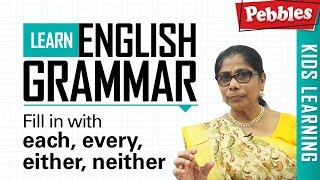 Learn English Grammar | Fill in with each, every, either,neither | Determiner/Basic English Grammar