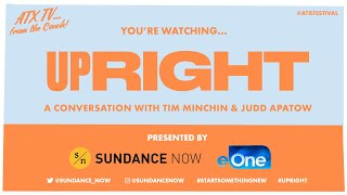 UPRIGHT Q&A with Tim Minchin & Judd Apatow // ATX TV...from the Couch!