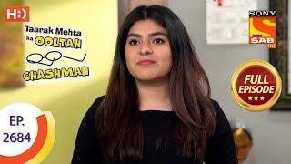 Taarak Mehta Ka Ooltah Chashmah Ep 2684 Full Episode 11th March, 2019