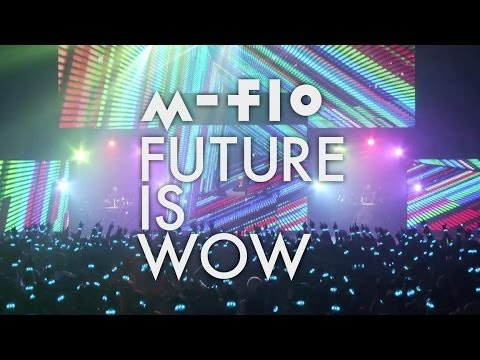 "m-flo TOUR 2014 ""FUTURE IS WOW"" LIVE SPOT"