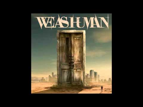 We As Human- Let Me Drown