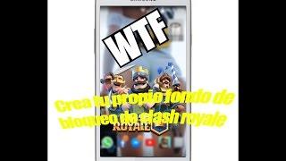 !!Como crear tu propio fondo de pantalla de bloqueo de Clash Royale!!(by:Daniel YTube)