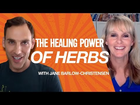 Jane Barlow-Christensen on the Healing Power of Herbs