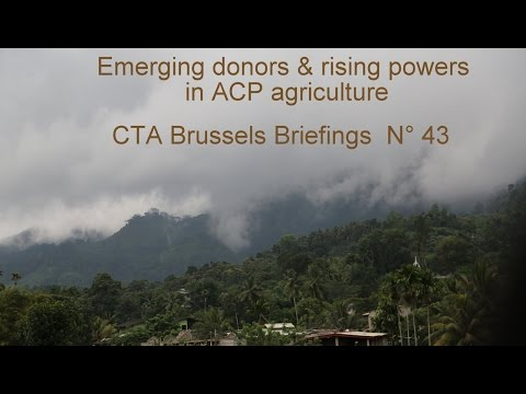 Emerging donors & rising powers in ACP agriculture
