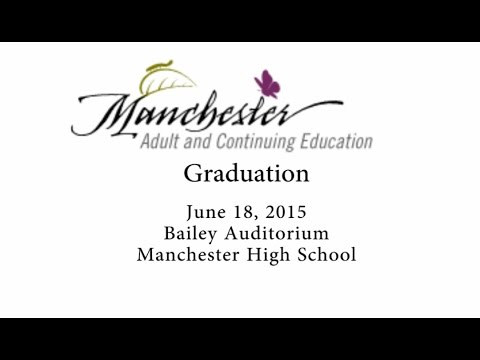 Manchester Adult and Continuing Education- Graduation 6-18-15