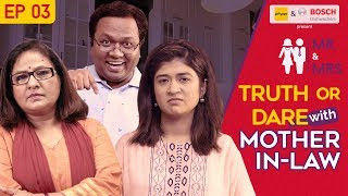 Mr. & Mrs. E03 | Truth Or Dare with Mother-In-Law feat. Nidhi Bisht and Biswapati Sarkar | Girliyapa