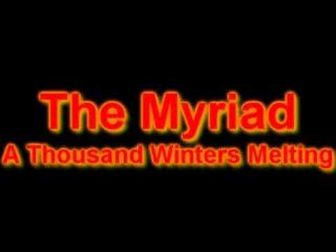 The Myriad - A Thousand Winters Melting