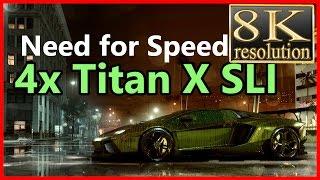 Need for Speed 2015 8K gameplay 4-way Titan X SLI - NFS16 8K gameplay