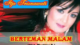 Download Lagu Berteman Malam (ITJE TRISNAWATI) Karya Muchtar B mp3