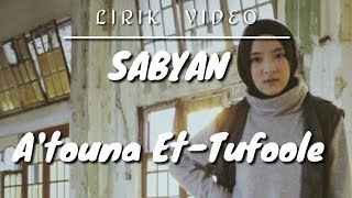 Download SABYAN - ATOUNA ET TUFOOLE LIRIK VIDEO | SABYAN GAMBUS