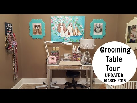 Grooming Table Tour- Update March 2016