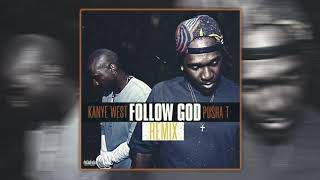 Kanye West & Puṡha T - Follow God [Remix]