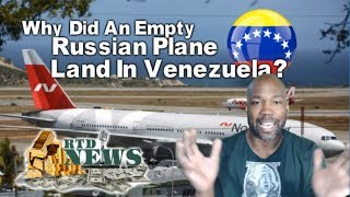Why Did An Empty Russian Plane Land In Venezuela? - RTD News Update