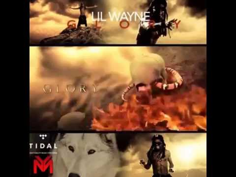 Lil Wayne - Glory ( TIDAL)