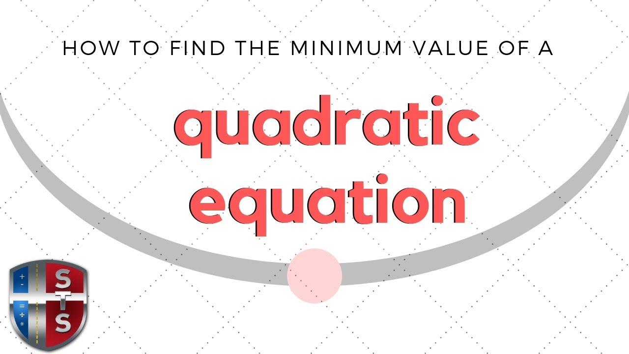 Math Analysis  Quadratic Equation  Minimum Value  Word Problem
