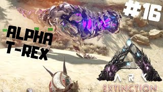 ARK Extinction PL #16 - Walka z Alpha Corrupted T-Rex | Ark Survival Evolved gameplay
