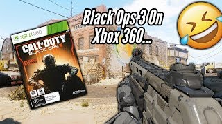 Black Ops 3 On The Xbox 360... 😂