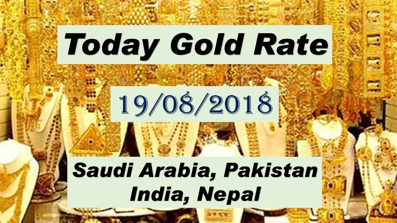 Gold Rate Of Saudi Arabia Stan Nepal India 19 08 2018
