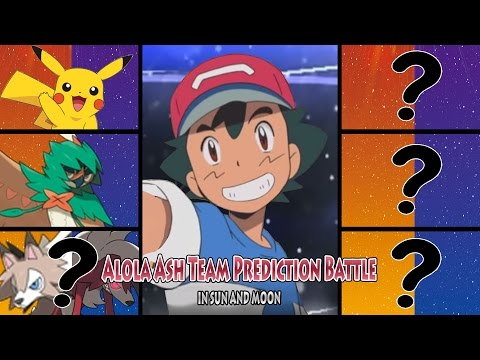 Ash's Alola Team Prediction (Pokemon Sun and Moon Battle Vs Alola Ash)