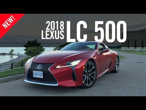 2018 Lexus LC 500 First Drive Review Road Test