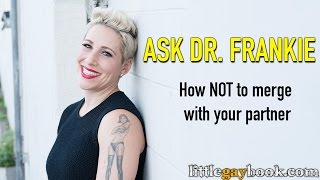 Lesbian Dating Advice: How can I NOT merge with my partner?