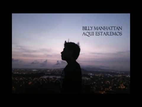 Billy Manhattan- Aquí Estaremos