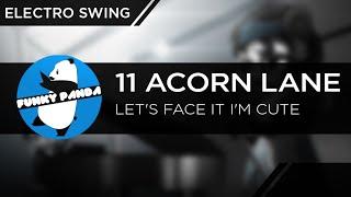 ElectroSWING || 11 Acorn Lane - Let