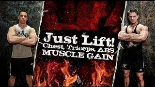 Just Lift! Chest, Triceps, ABS (MUSCLE GAIN)