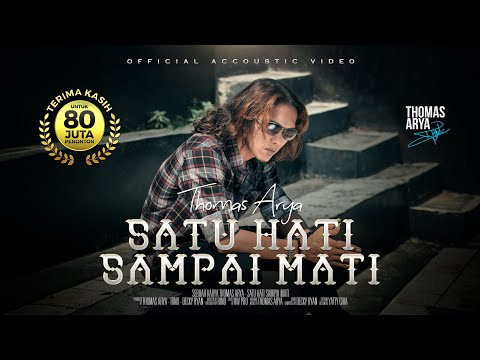 THOMAS ARYA - SATU HATI SAMPAI MATI (Official New Acoustic)