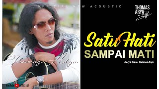 Download lagu THOMAS ARYA - SATU HATI SAMPAI MATI (Official New Acoustic)