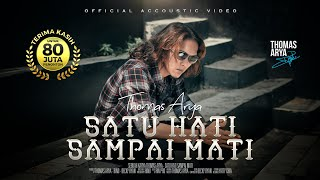 Download THOMAS ARYA - SATU HATI SAMPAI MATI (Official New Acoustic)