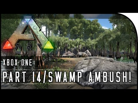 "ARK: Survival Evolved XBOX ONE GAMEPLAY - ""SWAMP AMBUSH!"" (Part 14)"