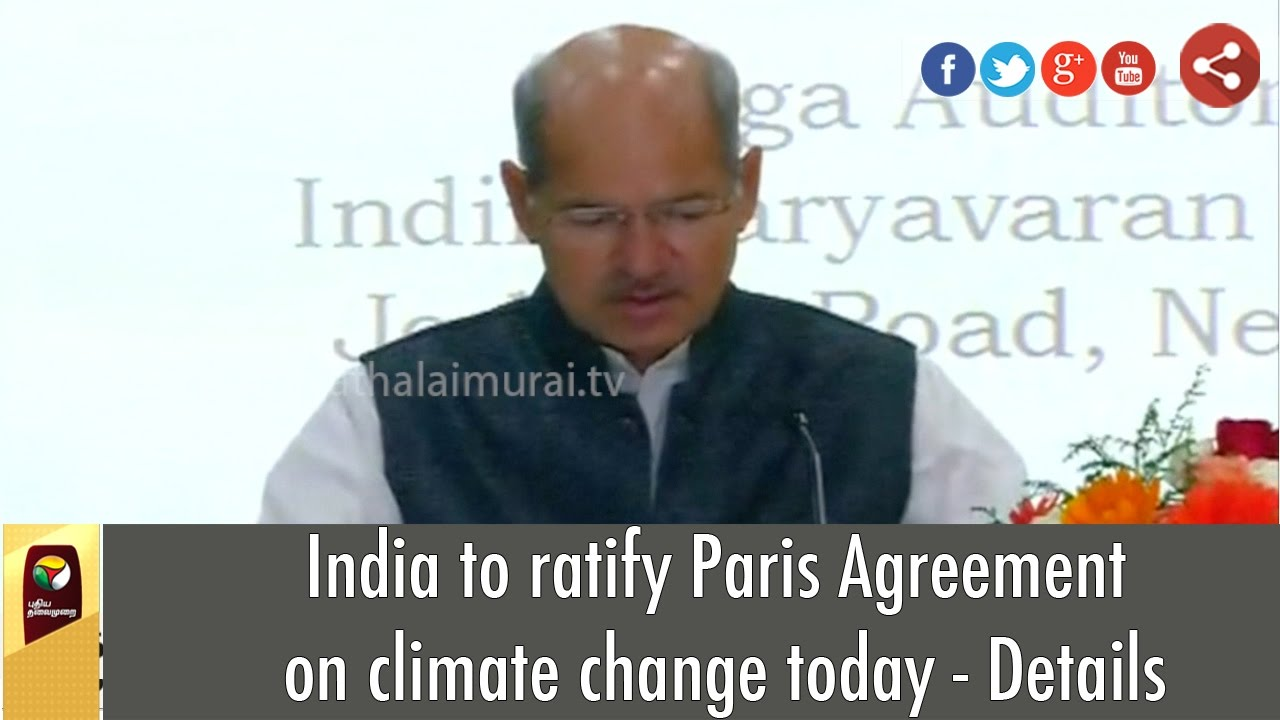 India to ratify Paris Agreement on climate change today - Details