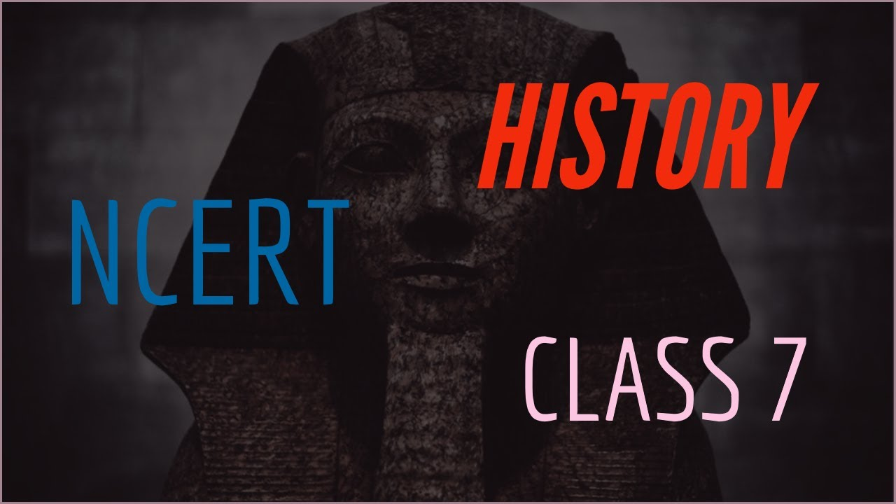 Class 7: History (Chapter 2: NEW KINGS AND KINGDOMS) Part - I