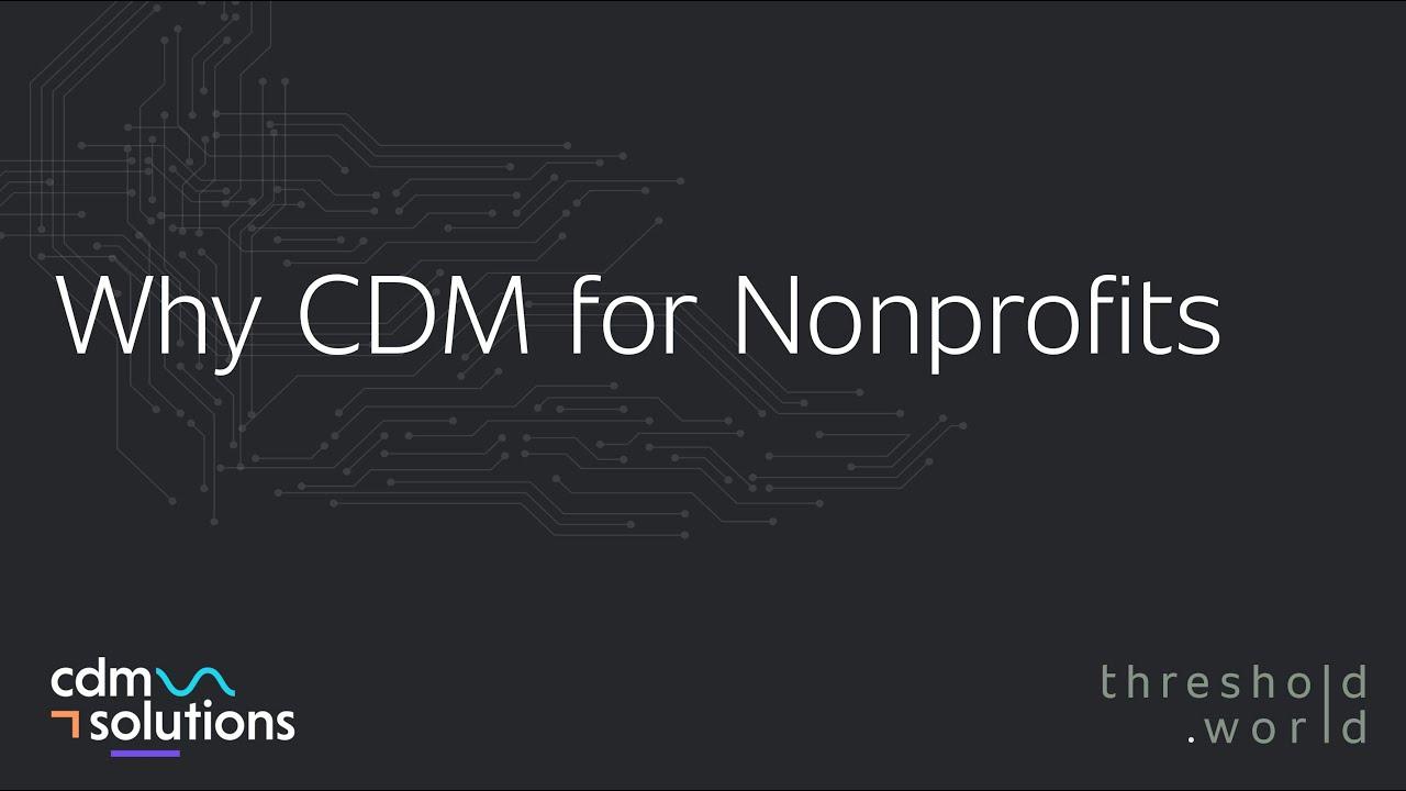 CDM Solutions - Why CDM for Nonprofits