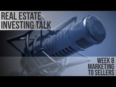 Real Estate Investing Talk - 24 Week Challenge - Week 8 -  Marketing to Sellers