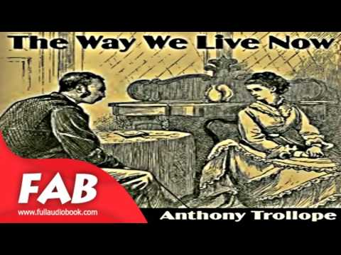 The Way We Live Now Part 1/3 Full Audiobook by Anthony TROLLOPE by Literary Fiction