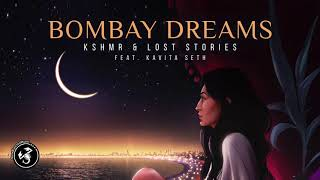 KSHMR & Lost Stories - Bombay Dreams (feat. Kavita Seth)(Official Audio)