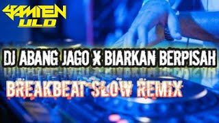 Download DJ AMPUN BANG JAGO X BIARKAN BERPISAH BREAKBEAT SLOW REMIX