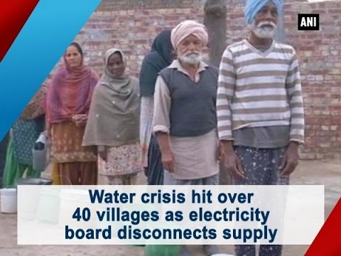 Water crisis hit over 40 villages as electricity board disconnects supply - ANI #News