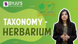 Taxonomy 04 - Herbarium | Learn from BYJU'S