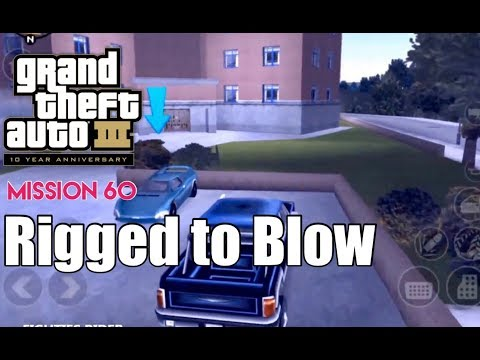 GTA 3 | Mission #60 | Rigged To Blow | IOS, Android (Walkthrough) [HD]