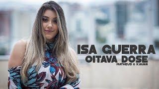 Baixar Matheus & Kauan - Oitava Dose (Cover Isa Guerra)