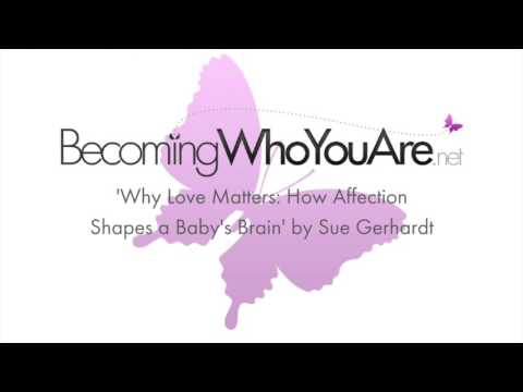 Why Love Matters by Sue Gerhardt (Psychology Book Club Discussion)